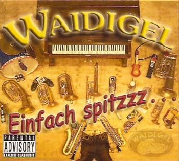 """Die CD """"Einfach spitzzz.."""" von der Band Waidigel"""